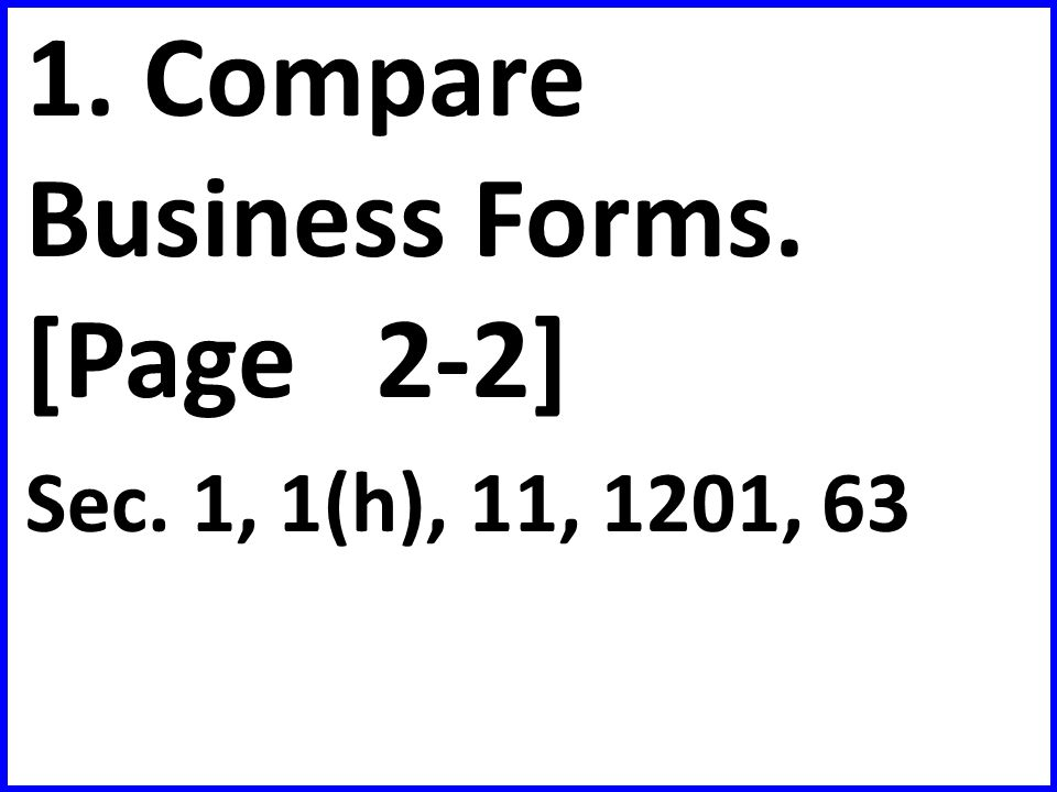 1. Compare Business Forms. [Page 2-2]
